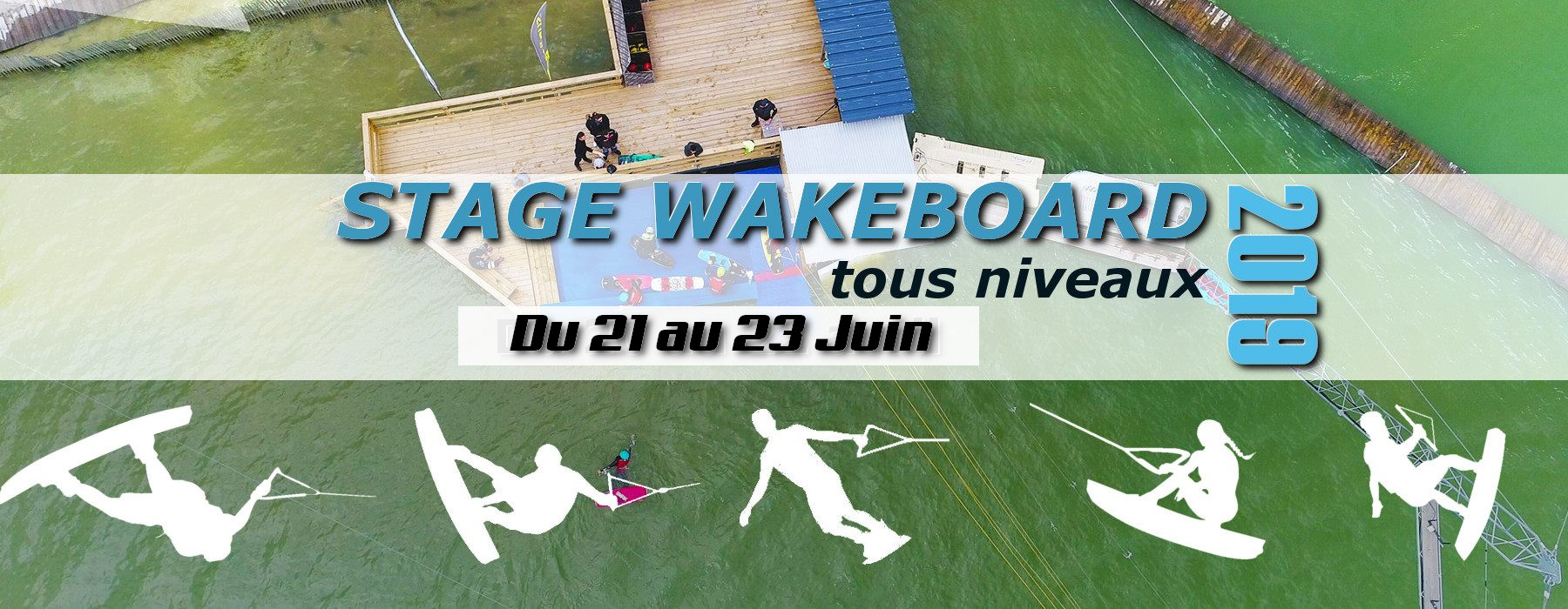 Stage wakeboard 21-23 juin
