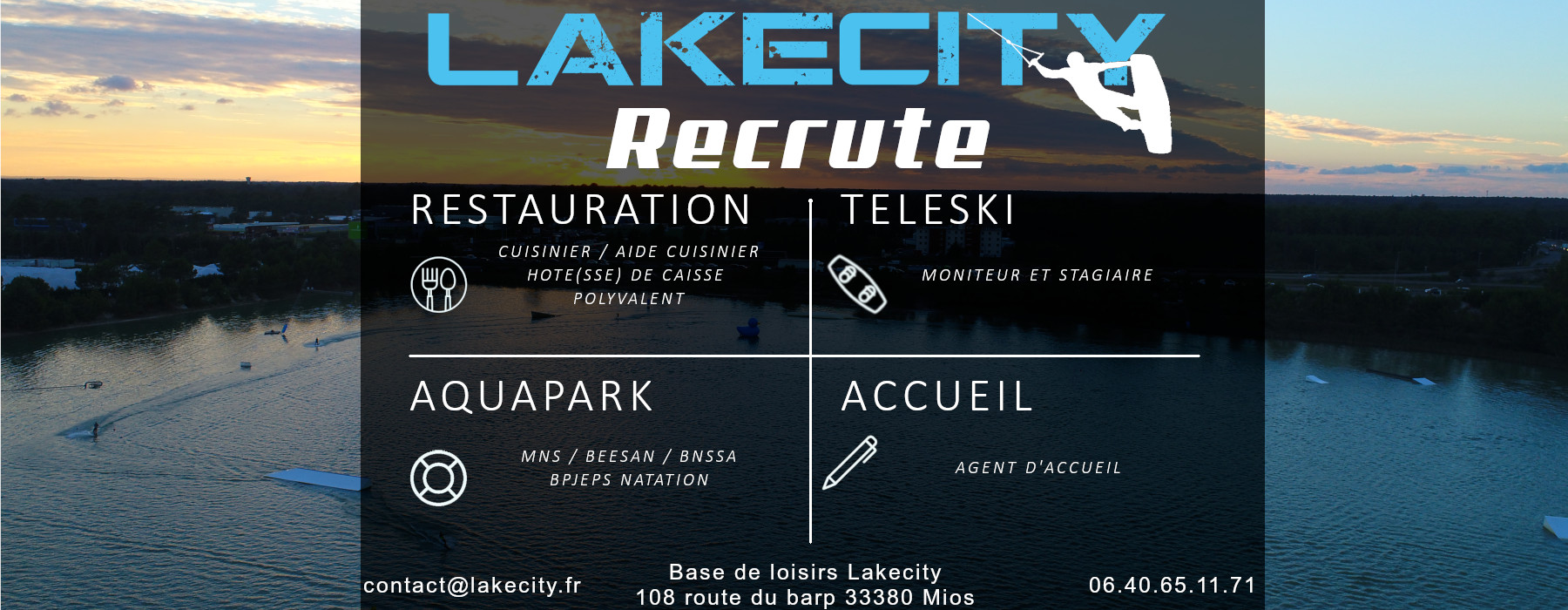 Recrutement, Lakecity 33, wakeboard, aquapark